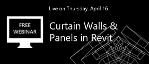 Curtain Walls & Panels in Revit 101 [WEBINAR]